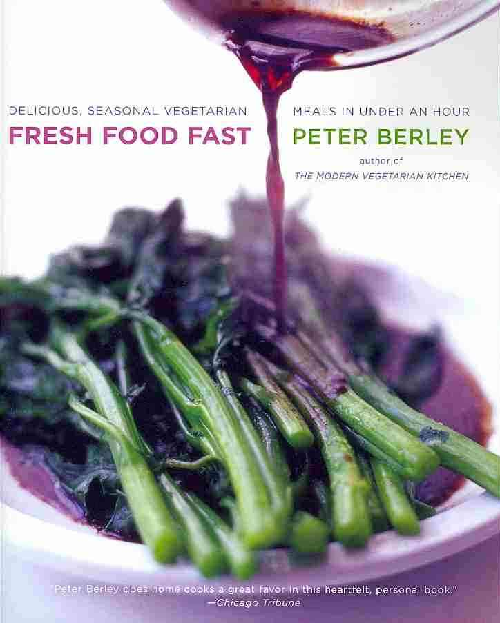 Fresh Food Fast By Berley, Peter